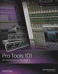 Pro Tools 101: An Introduction to Pro Tools 11 Book/DVD Package