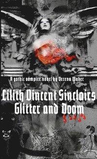 Lilith Vincent Sinclairs Glitter and Doom (häftad)