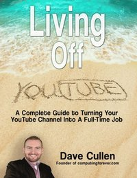 Living Off YouTube (h�ftad)