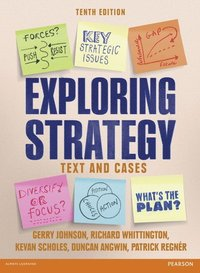 Exploring Strategy (Text and Cases), plus MyStrategyLab with Pearson eText (h�ftad)