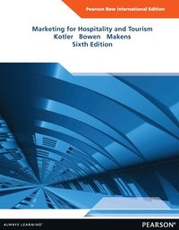 Marketing for Hospitality and Tourism: Pearson New International Edition (inbunden)