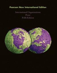 International Organizations: Pearson New International Edition (h�ftad)