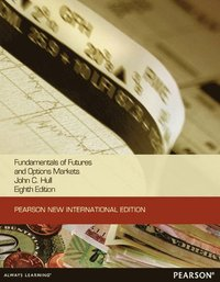 Fundamentals of Futures and Options Markets:Pearson New International Edition (h�ftad)