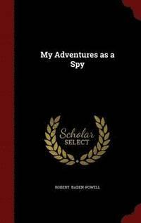 My Adventures as a Spy (inbunden)