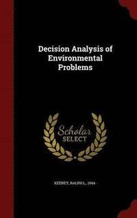 Decision Analysis of Environmental Problems (inbunden)