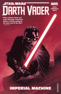 Star Wars : Darth Vader : dark lord of the Sith. Vol. 1, Imperial machine / writer, Charles Soule ; penciler, Giuseppe Camuncoli ; inker, Cam Smith ; colorist, David Curiel ; letterer, VC's Joe Caramagna.