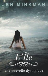 L'Ile (L'Ile Trilogie t. 1) (e-bok)