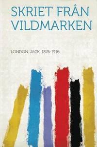 Skriet Fran Vildmarken (h�ftad)