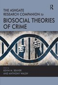 Ashgate Research Companion to Biosocial Theories of Crime