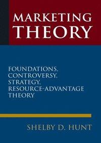 Marketing Theory: Foundations, Controversy, Strategy, and Resource-advantage Theory (e-bok)