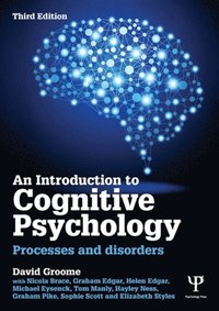 Introduction to Cognitive Psychology (h�ftad)
