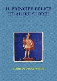 Il Principe Felice Ed Altre Storie (häftad)