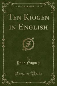 Ten kiogen in english classic reprint yone noguchi for Farcical meaning in english