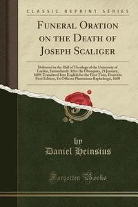 Funeral Oration on the Death of Joseph Scaliger (häftad)
