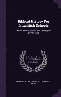 Biblical History for Israelitish Schools