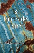 Is Fairtrade Fair?