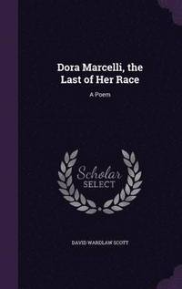 Dora Marcelli, the Last of Her Race