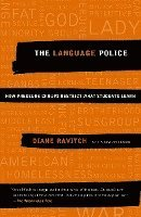 The Language Police: How Pressure Groups Restrict What Students Learn (h�ftad)