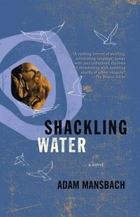 Shackling Water (inbunden)