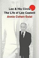 Leo and His Circle: The Life of Leo Castelli (inbunden)