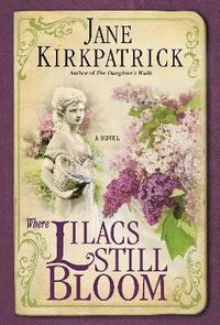 Where Lilacs Still Bloom (h�ftad)