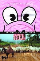 At the Tomb of the Inflatable Pig: Travels Through Paraguay (h�ftad)