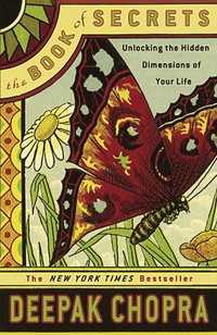 The Book of Secrets: Unlocking the Hidden Dimensions of Your Life (h�ftad)