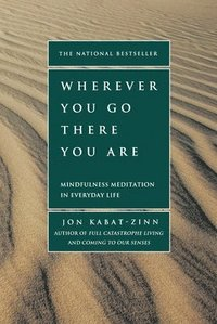 Wherever You Go, There You Are : Mindful (ljudbok)