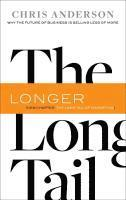 The Long Tail: Why the Future of Business Is Selling Less of More (h�ftad)