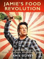 Jamie's Food Revolution: Rediscover How to Cook Simple, Delicious, Affordable Meals (h�ftad)