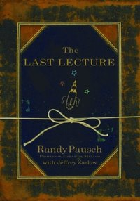 Last Lecture: The Legacy Edition (h�ftad)