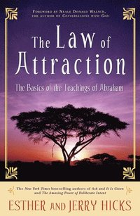 The Law of Attraction: The Basics of the Teachings of Abraham (inbunden)