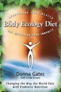 The Body Ecology Diet: Recovering Your Health and Rebuilding Your Immunity (h�ftad)