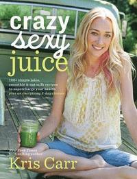 Crazy Sexy Juice (h�ftad)
