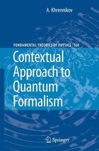 Contextual Approach to Quantum Formalism (inbunden)