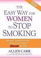 The Easy Way for Women to Stop Smoking: A Revolutionary Approach Using Allen Carr's Easyway Method (pocket)