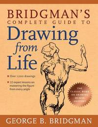 Bridgman's Complete Guide to Drawing from Life (h�ftad)