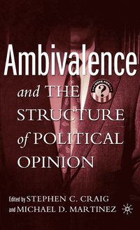Ambivalence and the Structure of Political Opinion (inbunden)