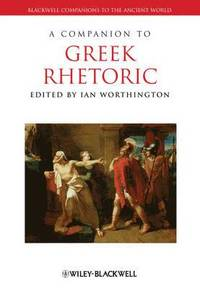 A Companion to Greek Rhetoric