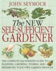 The New Self-Sufficient Gardener (h�ftad)