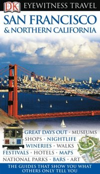 DK Eyewitness Travel Guide: San Francisco & Northern California (h�ftad)