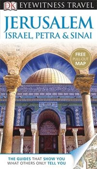 DK Eyewitness Travel Guide: Jerusalem, Israel, Petra & Sinai 2nd Edition (h�ftad)