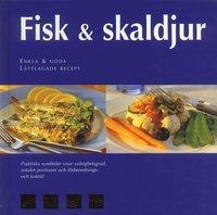 Fisk & skaldjur : enkla och goda l�ttlagade recept (inbunden)