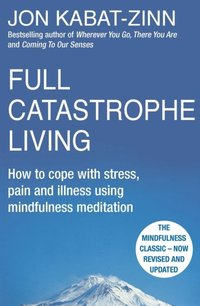 Full Catastrophe Living, Revised Edition (e-bok)