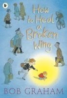How to Heal a Broken Wing (h�ftad)