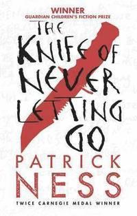 The Knife of Never Letting Go (inbunden)