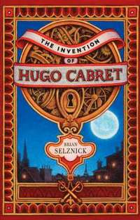 The Invention of Hugo Cabret (inbunden)