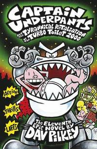 Captain Underpants and the Tyrannical Retaliation of the Turbo Toilet 2000 (inbunden)