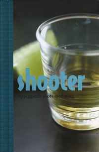 Shooter : uppiggande shots med sting ()