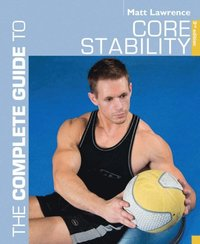 Complete Guide to Core Stability (h�ftad)